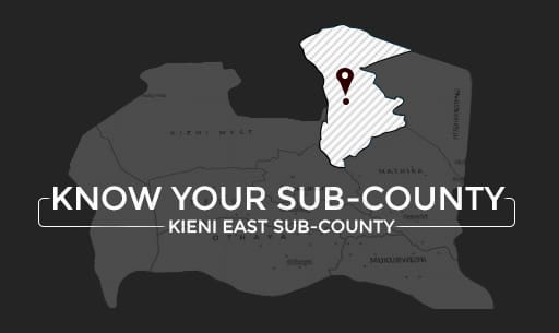 Know your sub-county – Kieni East Sub-county